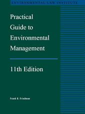 Friedman's Practical Guide To Environmental Management, 11th: Edition 11