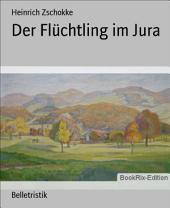 Der Flüchtling im Jura