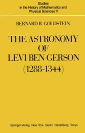 The Astronomy of Levi ben Gerson (1288–1344): A Critical Edition of Chapters 1–20 with Translation and Commentary
