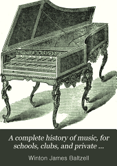 A Complete History of Music: For Schools, Clubs, and Private Readings