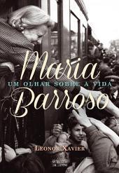 Maria Barroso – Um olhar sobre a vida