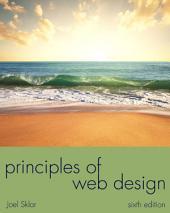 Principles of Web Design: The Web Warrior Series: Edition 6