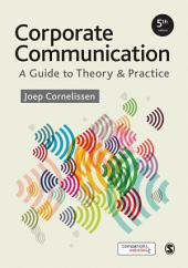 Corporate Communication: A Guide to Theory and Practice, Edition 5