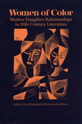 Women of Color: Mother-Daughter Relationships in 20th-Century Literature