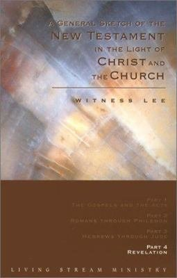 A General Sketch of the New Testament in the Light of Christ and the Church PDF