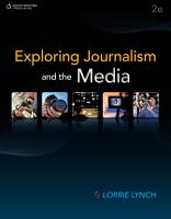 Exploring Journalism and the Media PDF