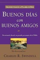 Buenos D As Con Buenos Amigos  Grandes Vidas de La Palabra de Dios PDF