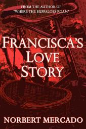 Francisca's Love Story