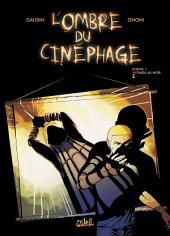 L'ombre du cinéphage T01: Fondu au noir