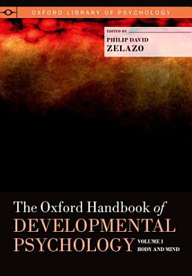 The Oxford Handbook of Developmental Psychology  Vol  1