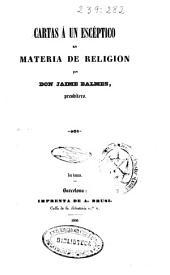 Cartas á un escéptico en materia de religion