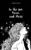 To the Sun  Moon  and Stars PDF