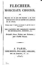 Fléchier, morceaux choisis par l'auteur des Morceaux choisis de Bourdaloue, Bossuet, etc., précédé d'une notice sur Fléchier, par l'abbé Feller