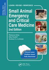 Small Animal Emergency and Critical Care Medicine: Self-Assessment Color Review, Second Edition, Edition 2