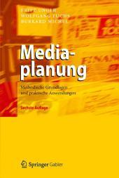 Mediaplanung: Methodische Grundlagen und praktische Anwendungen, Ausgabe 6