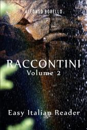 Raccontini Vol. 2 - Easy Italian Reader: Learn Italian by Reading