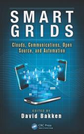 Smart Grids: Clouds, Communications, Open Source, and Automation
