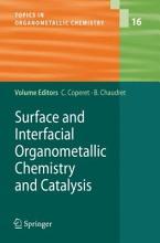 Surface and Interfacial Organometallic Chemistry and Catalysis PDF