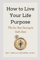 How to Live Your Life Purpose