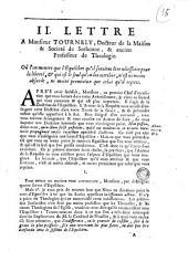 2. Lettre a Monsieur Tournely, docteur de la Maison & Societé de Sorbonne, & ancien professeur de théologie. Où l'on montre que l'equilibre qu il soutient entre nécessarie pour la liberté, ..