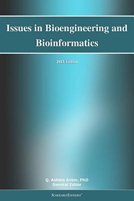 Issues in Bioengineering and Bioinformatics  2011 Edition PDF