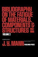 Bibliography on the Fatigue of Materials  Components and Structures PDF