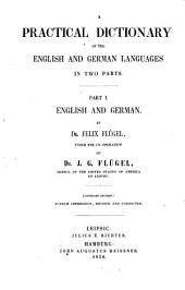 Praktisches Englisch-Deutsches und Deutsch-Englisches Wörterbuch in zwei Theilen: Englisch - Deutsch, Volume 1