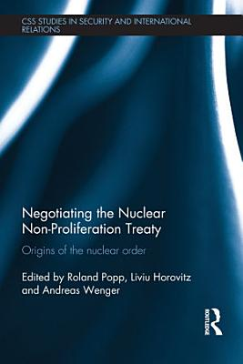 Negotiating the Nuclear Non-Proliferation Treaty