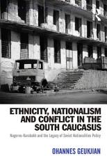 Ethnicity  Nationalism and Conflict in the South Caucasus PDF