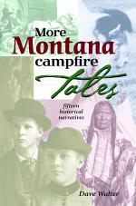 More Montana Campfire Tales