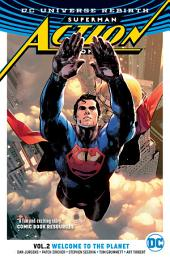 Superman - Action Comics Vol. 2: Welcome to the Planet: Volume 2, Issues 963-966