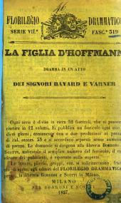La figlia d'Hoffmann dramma in un atto dei signori Bayard e Varner