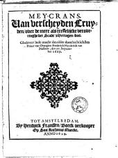 Mey-crans. Van verscheyden cruyden, over de meer als treffelijcke veroveringhe der stadt 'sHertogen-bos. Ghelevert inde macht des alder doorluchtichsten Prince van Orangien Frederick Henderick van Nassouw, den 27. September 1629