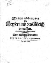 """Von wem und durch wen der Keyser und das Reich verrathen. [By N. N., i.e. Jean Paul de Cerdan; being a translation of his pamphlet intitled, """"L'Empereur et l'Empire trahis, par qui et comment.""""]"""
