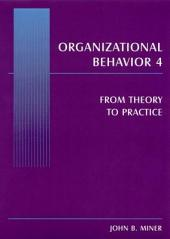 Organizational Behavior 4: From Theory to Practice
