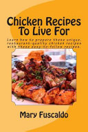 Chicken Recipes to Live For
