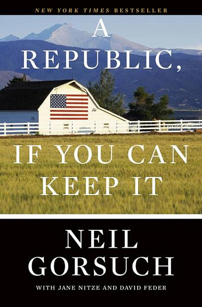Download A Republic  If You Can Keep It Book