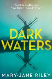 Dark Waters: The addictive psychological thriller you won't be able to put down (Alex Devlin, Book 3)