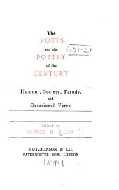 The Poets and the Poetry of the Century ...: Humour, society, parody, and occasional verse. [1894
