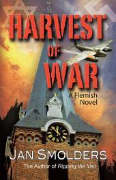 Harvest of War: A Flemish Novel