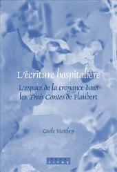 L'écriture hospitalière: l'espace de la croyance dans les Trois contes de Flaubert