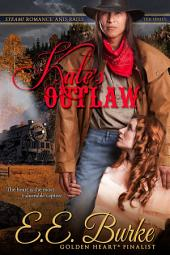 Kate's Outlaw: Steam! Romance and Rails, Book 2