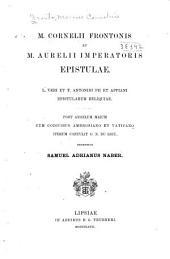 M. Cornelii Frontonis et M. Aurelii Imperatoris Epistulae: L. Veri et T. Antonini Pii et Appiani Epistularum reliquiae