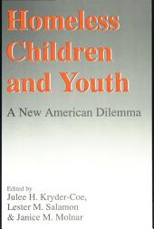 Homeless Children and Youth: A New American Dilemma