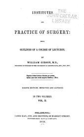 Institutes and Practice of Surgery: Being Outlines of a Course of Lectures, Volume 2