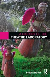 A History of the Theatre Laboratory