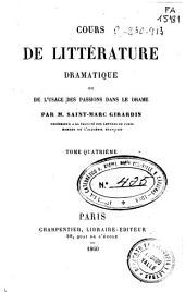 Cours de littérature dramatique ou de l'usage des passions dans le drame: Volume4