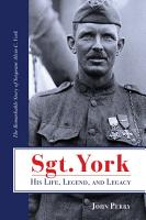 Sgt  York His Life  Legend  and Legacy PDF