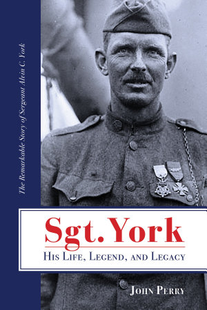 Sgt  York His Life  Legend  and Legacy