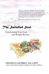 The Satisfied Soul: Transforming Your Food and Weight Worries